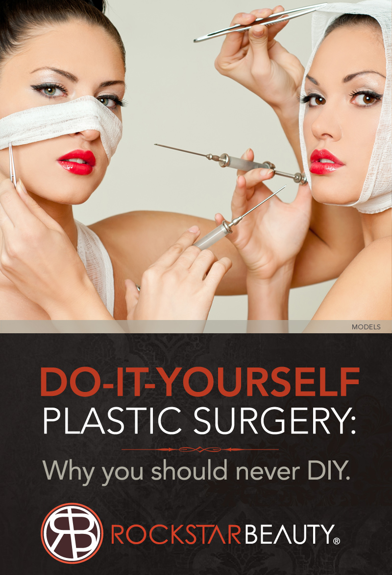 Do-It-Yourself Plastic Surgery